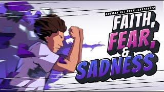 Faith, Fear, and Sadness