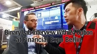 Binary Lab Interview: 24 Option Binary Broker Review at Financial Expo Berlin