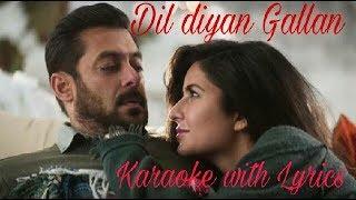 Dil Diyan Gallan | Tiger Zinda Hai | Karaoke With Lyrics | Atif Aslam | Salman Khan