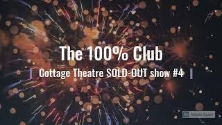 Cottage Theatre 100% Club #4