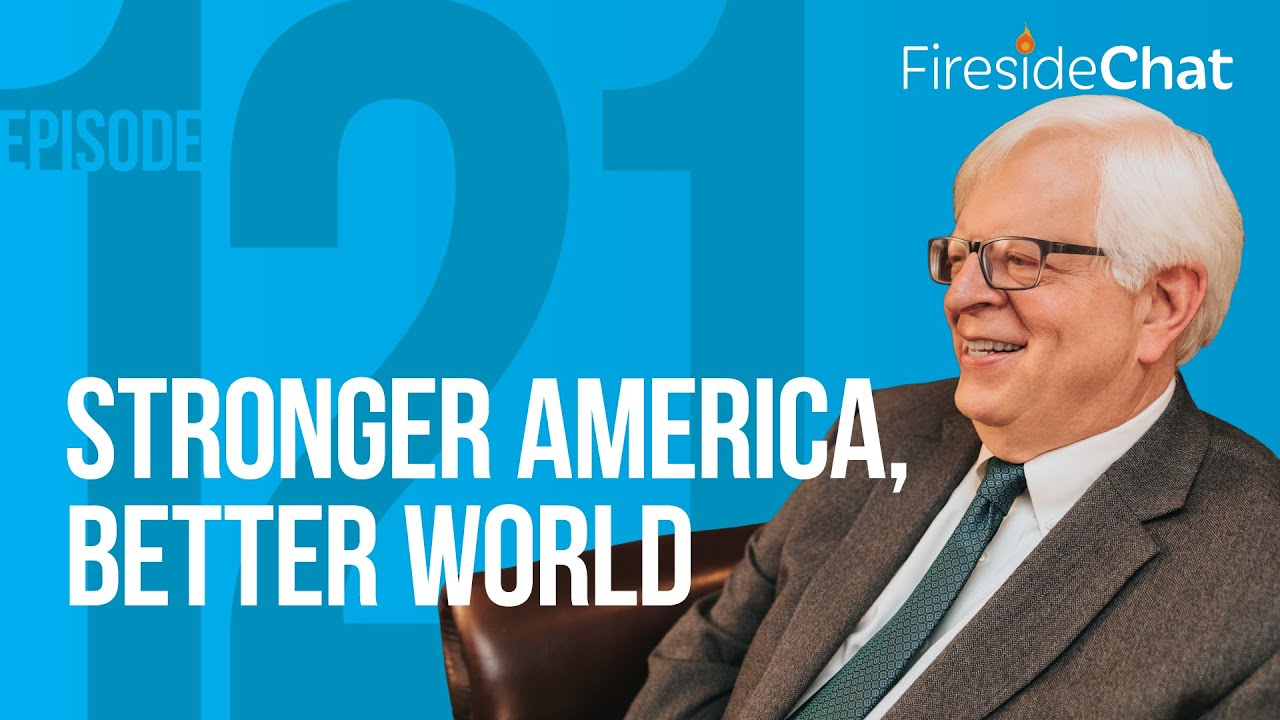 Fireside Chat Ep. 121 — Stronger America, Better World - PragerU