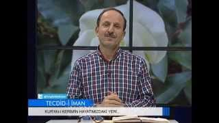 TECDİD-İ İMAN  -  KUR'AN-I KERİMİN HAYATIMIZDAKİ YERİ