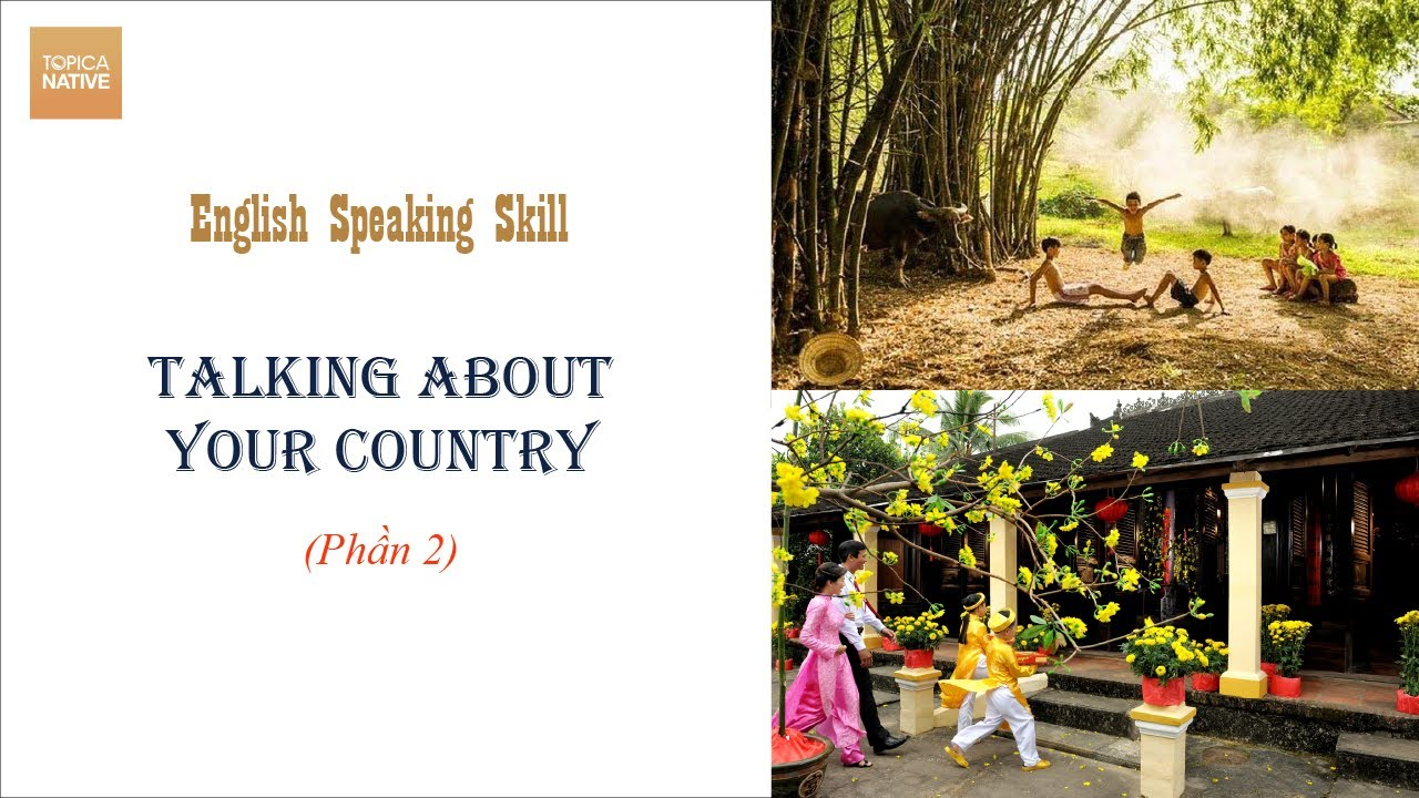 Tiếng Anh Giao Tiếp  – Talking about your country (Phần 2)
