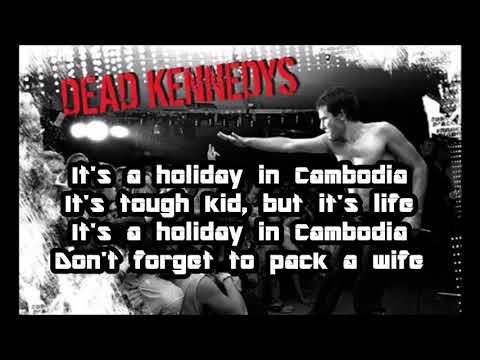 Dead Kennedys  - Holiday In Cambodia -  Lyrics