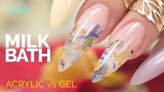 Milk Bath Nails - Acrylic vs Gel - Part 1