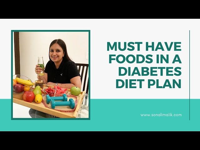 Must Have Foods In A Diabetes Diet Plan
