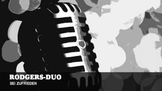 Rodgers Duo - Sei Zufrieden