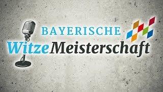 Das Finale der 1 Bayerischen Witzemeisterschaft Ein muss für jeden Bayern