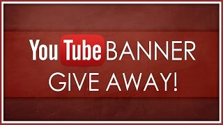 Youtube Banner Giveaway