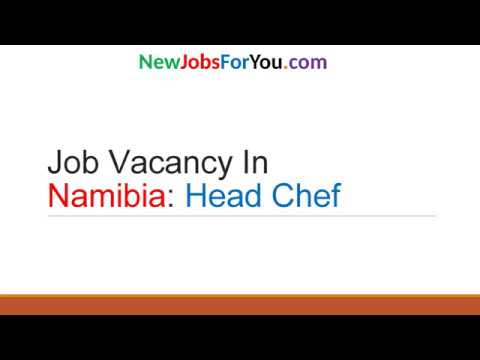 Job Vacancy In Namibia: Head Chef