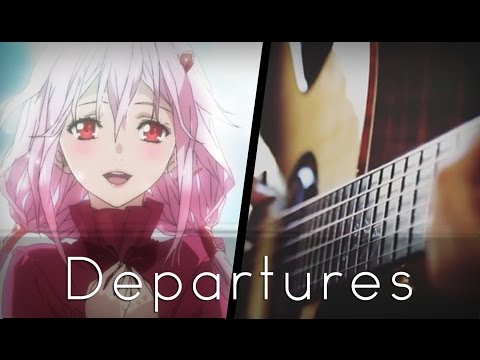 Departures - Guilty Crown ED (Acoustic Guitar)【Tabs】