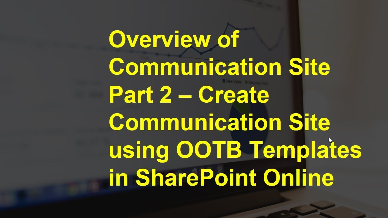 create communication site using ootb templates in sharepoint online