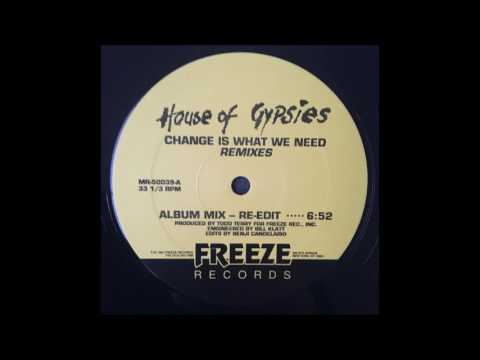 House Of Gypsies - Change Is What We Need (Album Mix Re Edit)