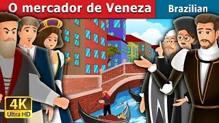 O mercador de Veneza   Contos de Fadas   Brazilian Fairy Tales