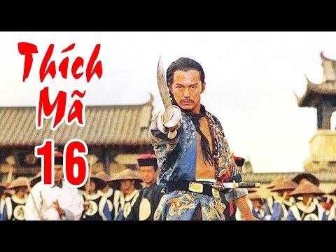 Thích Mã - Tập 16   Phim Bộ Kiếm Hiệp Trung Quốc Hay Nhất - Thuyết Minh
