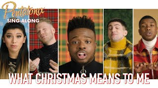 [SING-ALONG VIDEO] What Christmas Means To Me  Pentatonix