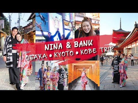 TRAVEL || Nina&Bank พากินเที่ยวแบบหนำใจที่ OSAKA-KYOTO-KOBE [Part 1] || NinaBeautyWorld - วันที่ 17 Dec 2018