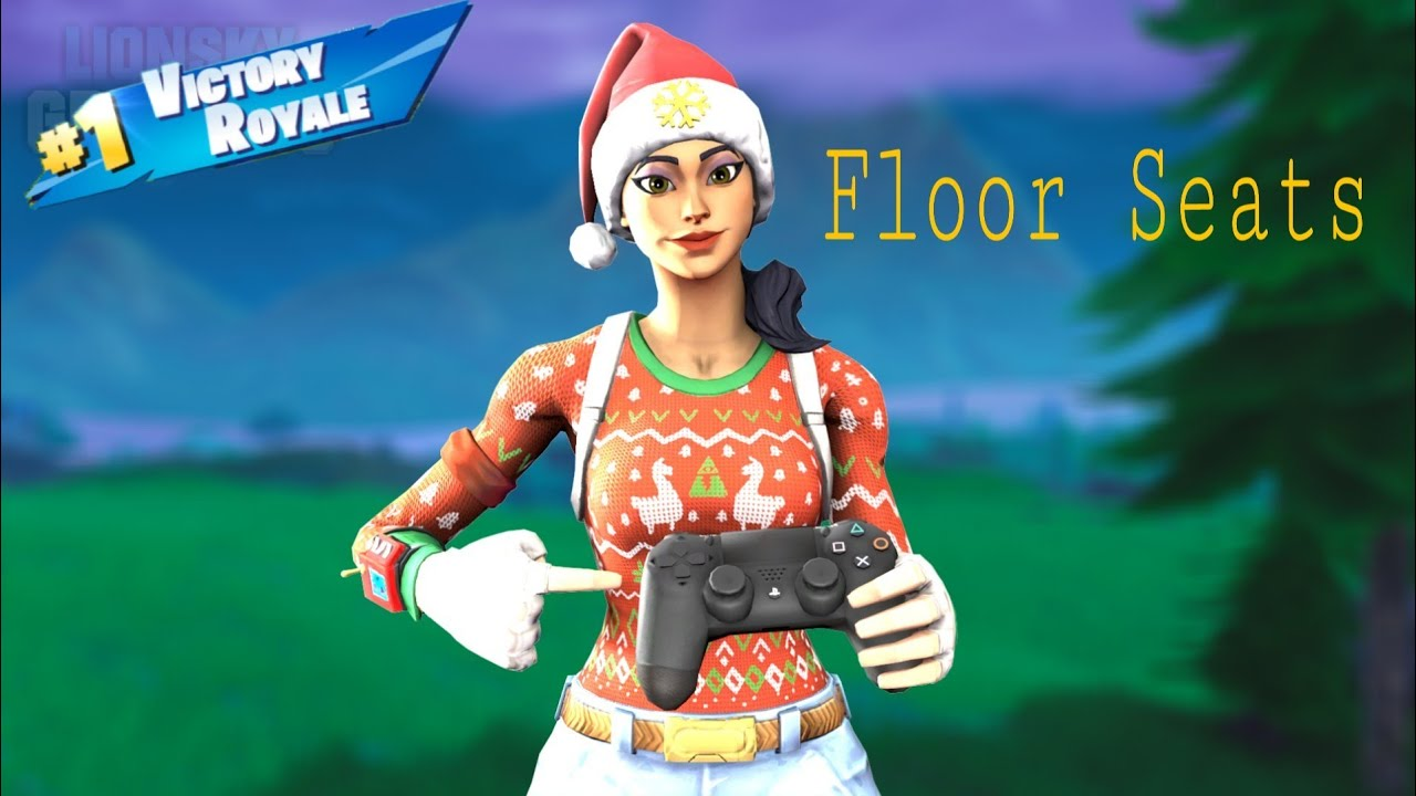 Floor Seats,Fortnite Montage