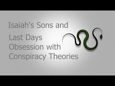 Isaiah's Sons and Last Days Obsession with Conspiracy Theories - Jacob Prasch