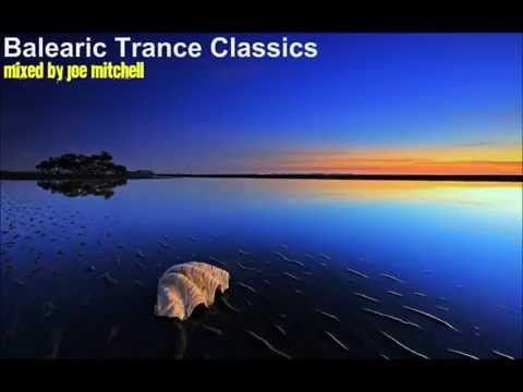 Balearic Trance Classics - mixed by Joe Mitchell