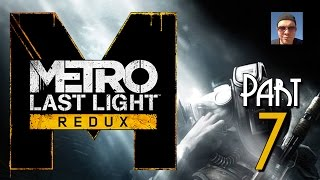 Metro Last Light Redux Gameplay Part 7 - Red Line - Walkthrough Let