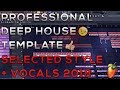 Professional Deep House | Template | Selected Style + Vocals | 2018