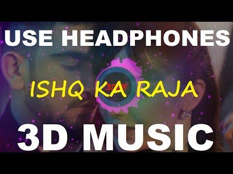 Ishq Ka Raja   Addy Nagar   Hamsar Hayat   3D Music World   3D Bass Boosted