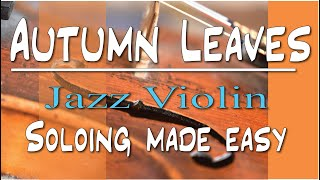 Autumn Leaves; easy ways to create a jazz violin solo