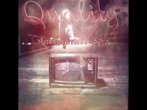 Quality - Herşeyimsin Sen