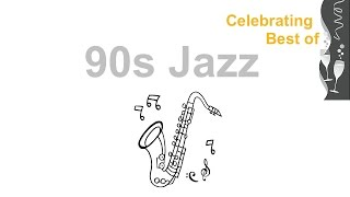 90s and 90s Jazz: 90s Jazz Instrumental & 90s Jazz Mix Jazz Hits Jazz Music