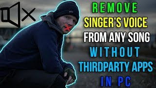 How to remove Vocal from any song in PC without thirdparty Apps