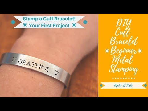 How To Stamp A Stackable Cuff Bracelet, For Beginners (Beginner Metal Jewelry Stamping Tutorial)