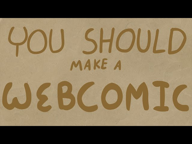 You Should Make a Webcomic