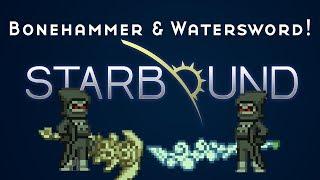starbound coordinates 2 legendary weapons in 1 chest bone hammer water sword