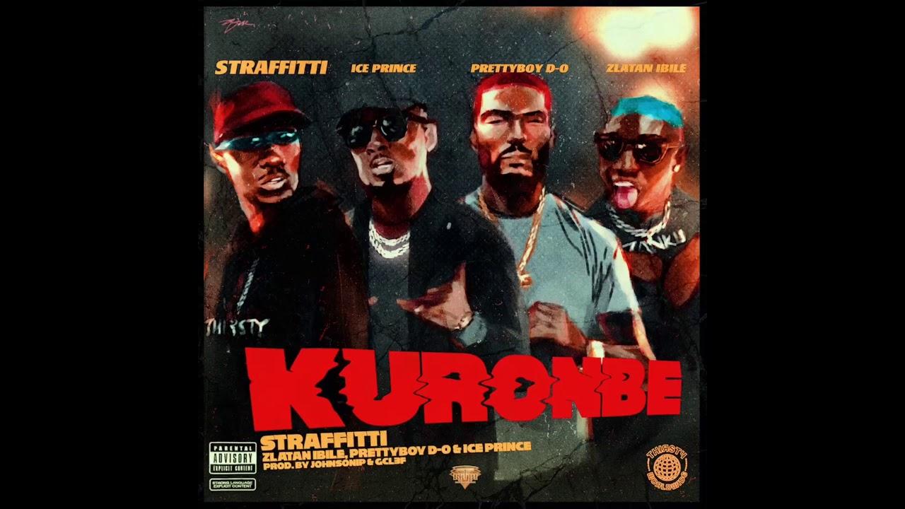 KURONBE (ft  Zlatan Ibile, PrettyboyDO & Ice Prince)