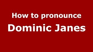 How toounce Dominic Janes (American English/US)  -ounceNames