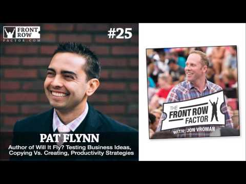 #25 Pat Flynn Author of Will It Fly? Testing Business Ideas and Productivity Strategies