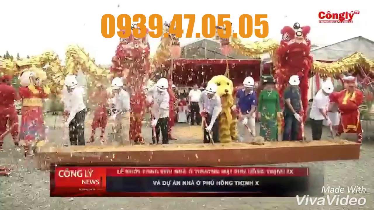 Khởi Công Phú Hồng Thịnh 10 0939.47.05.05 - YouTube