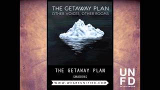 The Getaway Plan - Shadows