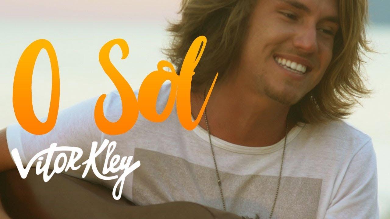 Vitor Kley  - O Sol  (Videoclipe Oficial) #1