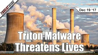 Triton Malware Threatens Lives & The Net Neutrality Repeal - A History - Threat Wire