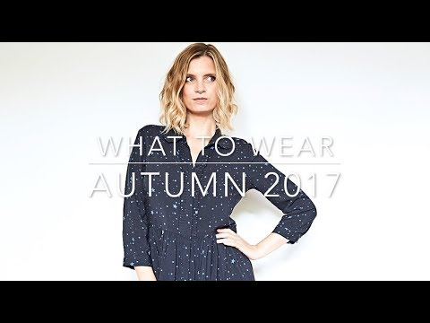 What To Wear: Autumn 2017 | A Model Recommends