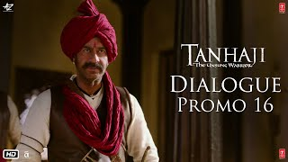 Tanhaji: The Unsung Warrior - Dialogue Promo 16 | Ajay D, Kajol, Saif Ali K | Om Raut | 10 Jan 2020