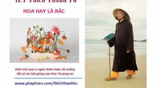 H.T Thích Thanh Từ - Hoa Và Rác .
