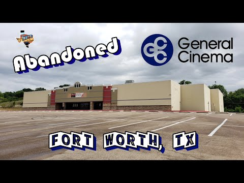 Abandoned General Cinema - Fort Worth, TX