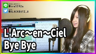 Gambar cover Bye Bye / L'Arc〜en〜Ciel(cover)