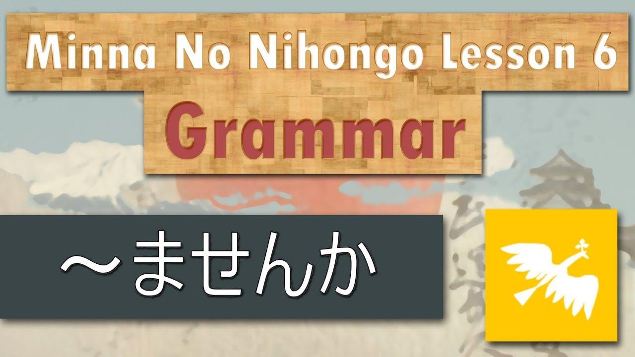 Minna No Nihongo Lesson 6 Grammar: ませんか
