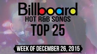 Top 25 - Billboard R&B Songs | Week of December 26, 2015