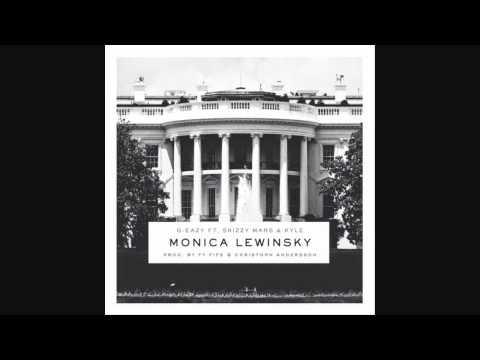 Monica Lewinsky (Clean Version) - G-Eazy
