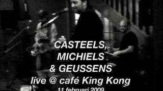 Video Casteels, Michiels en Geussens LIVE @ café King Kong download MP3, 3GP, MP4, WEBM, AVI, FLV November 2017